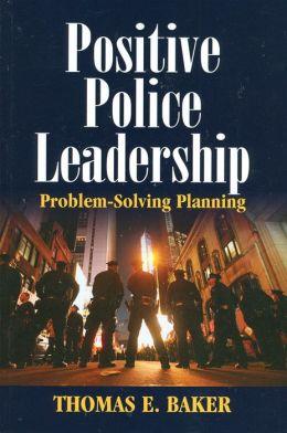 Positive Police Leadership: Problem-Solving Planning