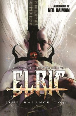 Elric: The Balance Lost Volume 1
