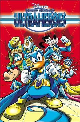 Disney's Hero Squad: Ultraheroes Volume 1: Save the World