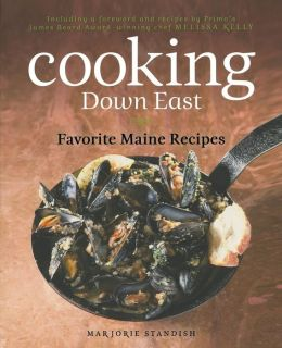 Cooking Down East: Favorite Maine Recipes