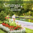 Book Cover Image. Title: Saratoga in Bloom:  150 Years of Glorious Gardens, Author: Janet Loughrey