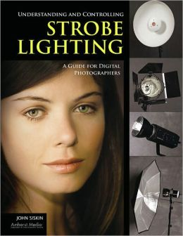 Understanding and Controlling Strobe Lighting: A Guide for Digital Photographers