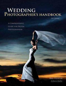 Wedding Photographer's Handbook: A Comprehensive Guide for Digital Photographers