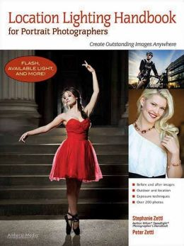 Location Lighting Handbook for Portrait Photographers: Create Outstanding Images Anywhere