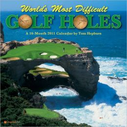 2011 World's Most Difficult Golf Holes, The Wall Calendar
