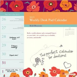 2012 Bold Blossoms Weekly Desk Pad Calendar