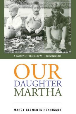 Our Daughter Martha: A Family Struggles with Coming Out