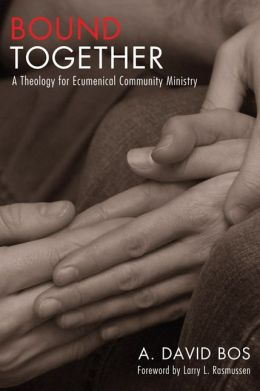 Bound Together: A Theology for Ecumenical Community Ministry