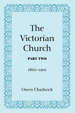 The Victorian Church, Part Two: 1860-1901