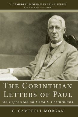 The Corinthian Letters of Paul: An Exposition on I and II Corinthians