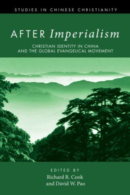 After Imperialism: Christian Identity in China and the Global Evangelical Movement
