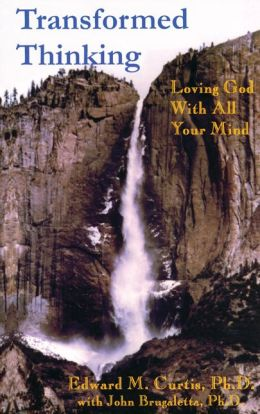 Transformed Thinking: Loving God with All Your Mind