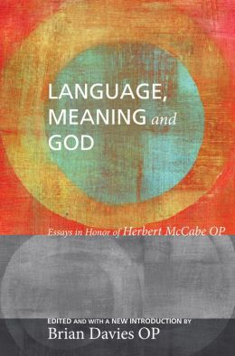 Language, Meaning, and God: Essays in Honor of Herbert McCabe, with a New Introduction