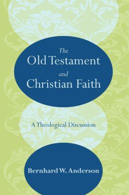The Old Testament and Christian Faith: A Theological Discussion