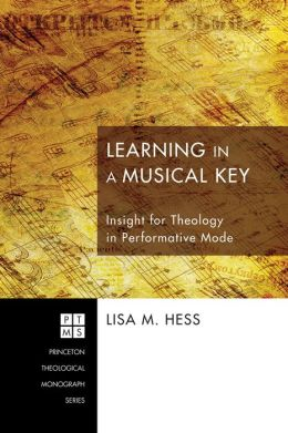 Learning in a Musical Key: Insight for Theology in Performative Mode
