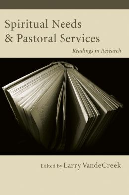 Spiritual Needs and Pastoral Services: Readings in Research