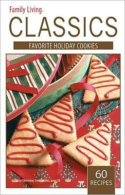 Family Living Classics Favorite Holiday Cookies (Leisure Arts #75380): Family Living Classics Favorite Holiday Cookies