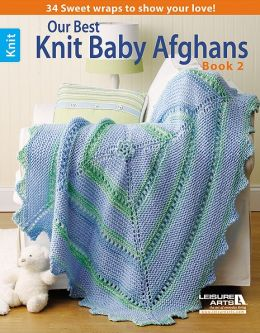 Our Best Knit Baby Afghans, Book 2