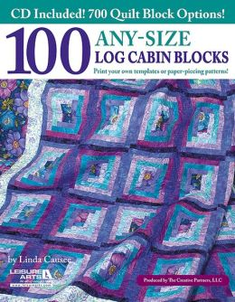 100 Any-Size Log Cabin Blocks with CD