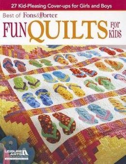 Fons & Porter: Fun Quilts for Kids