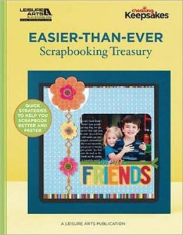 Easier-Than-Ever Scrapbooking Treasury (Leisure Arts# 5624)