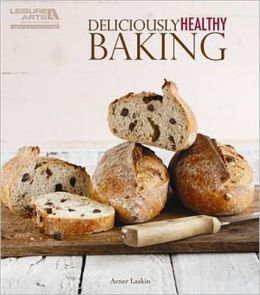 Deliciously Healthy Baking