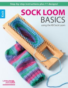 Sock Loom Book (Leisure Arts #5651): Sock Loom Book