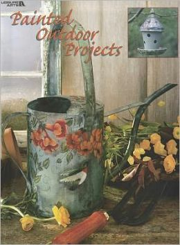 Painted Outdoor Projects (Leisure Arts #22513)