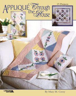 Applique Through the House (Leisure Arts #3452)