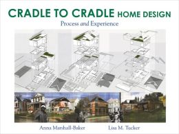 Cradle to Cradle Home Design: Process and Experience