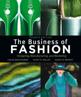 The Business of Fashion: Designing, Manufacturing and Marketing 4th Edition