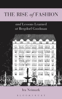 The Rise of Fashion and Lessons Learned at Bergdorf Goodman