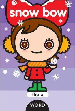 Snow Bow (Flip-a-Word Series)