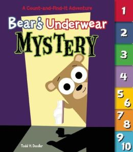 Bear's Underwear Mystery: A Count-and-Find-It Adventure