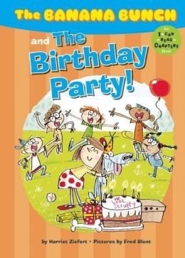 The Banana Bunch and the Birthday Party!