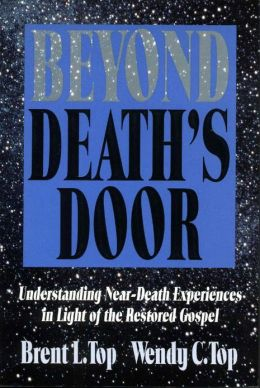 Beyond Death's Door: Understanding Near-Death Experiences in Ligh of the Restored Gospel
