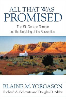 All That Was Promised: The St. George Temple and the Unfolding of the Restoration
