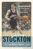 Book Cover Image. Title: Assisted:  The Autobiography of John Stockton, Author: John Stockton