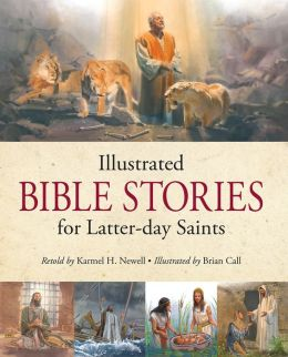 Illustrated Bible Stories for Latter-day Saints