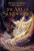 Book Cover Image. Title: The Axe of Sundering, Author: M. L. Forman