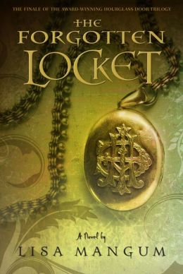 The Forgotten Locket (Hourglass Door Trilogy Series #3)