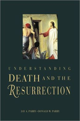 Understanding Death and the Resurrection
