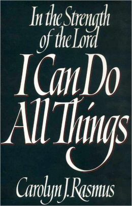 In the Strength of the Lord I Can Do All Things