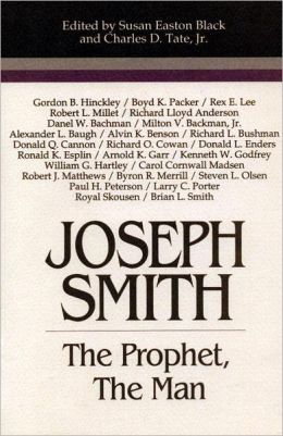 Joseph Smith: The Prophet, The Man