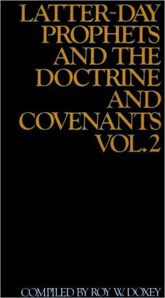 Latter-day Prophets and the Doctrine and Covenants , vol. 2