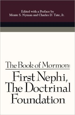 First Nephi: The Doctrinal Foundation