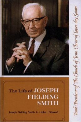 Life of Joseph Fielding Smith