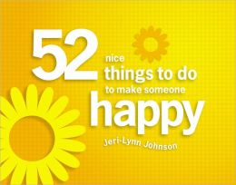 52 Nice Things to do to Make Someone Happy