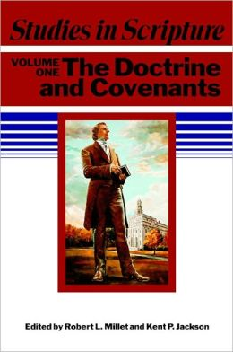 Studies in Scripture: Doctrine and Covenants