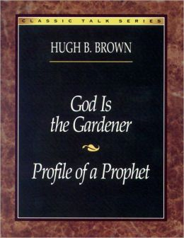 God is the Gardener/Profile of a Prophet